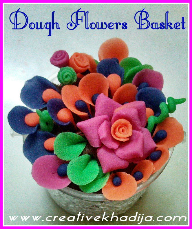 http://creativekhadija.com/wp-content/uploads/2014/03/dough-flowers-basket-making.jpg