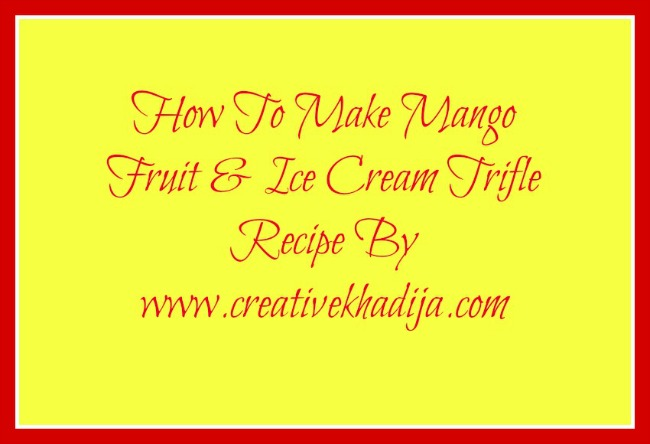 Mango Fruit and Ice Cream Trifle Making Recipe Video