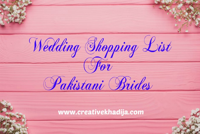 wedding shopping list for pakistani brides fashion