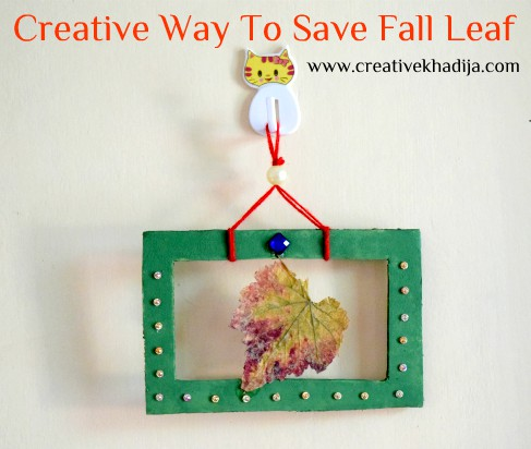 how to save fall-autumn leaf for crafts or creative style art piece