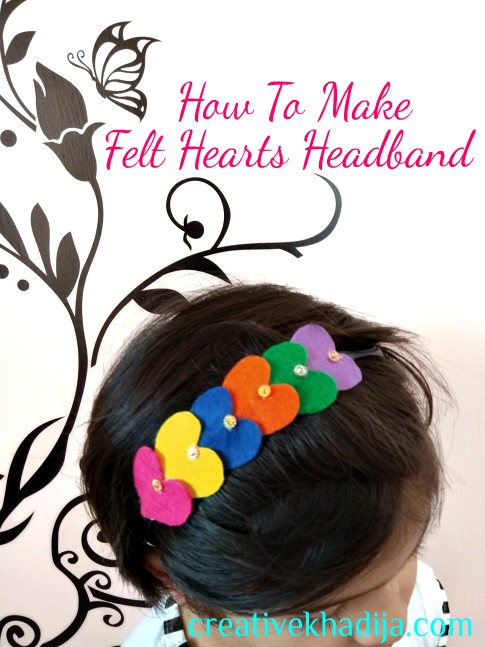 best felt hearts headbands making tutorial in 5 minutes