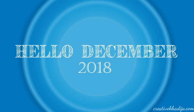 Hello December 2018 - Let's welcome 2019