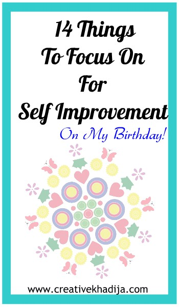 14 things to focus on for self improvement on my birthday