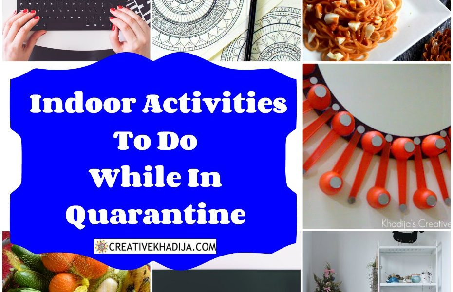 13 Indoor Activities To Do While In Quarantine