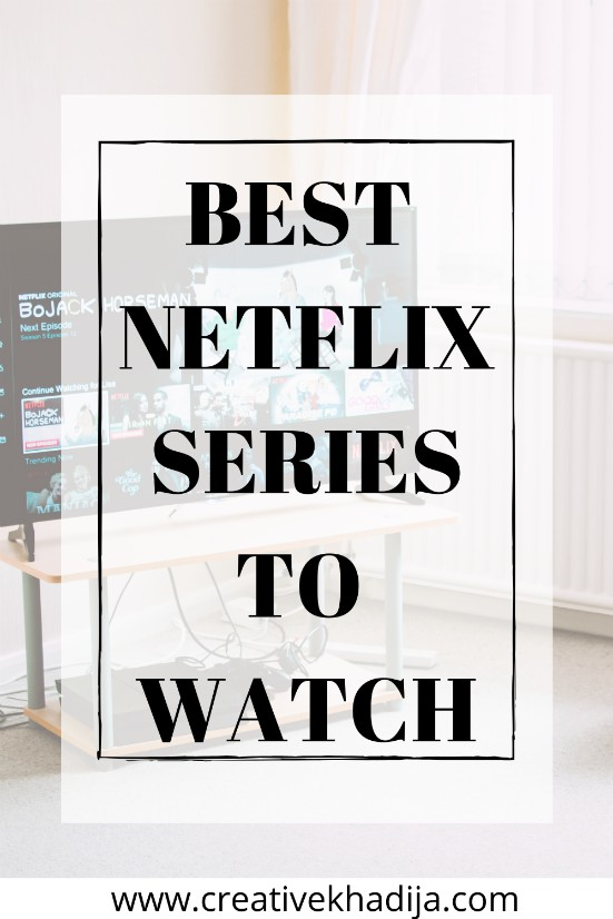 BEST NETFLIX SERIES TO WATCH AMIDST QUARANTINE