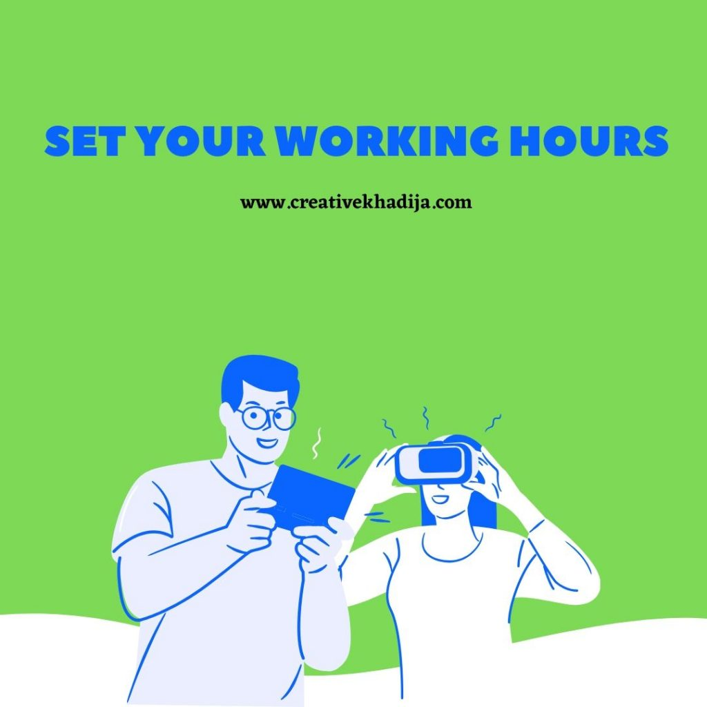 7 Tips for working from home in Quarantine Set your working hours
