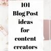 101 Blog Post Ideas For Content Creators