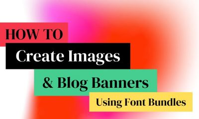 How To Create Images For Blog Banners | Font Bundles Review