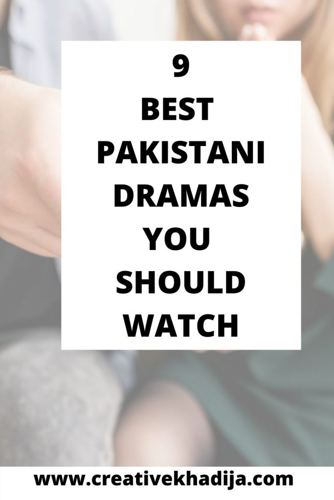 9 Best Pakistani Dramas You Should Watch