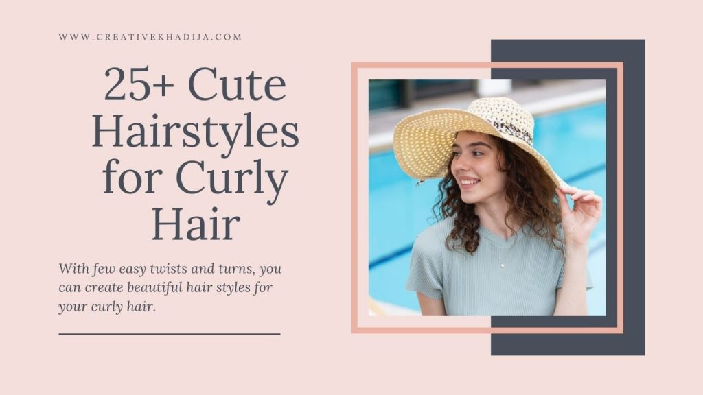 25+ Cute Hairstyles for Curly Hair