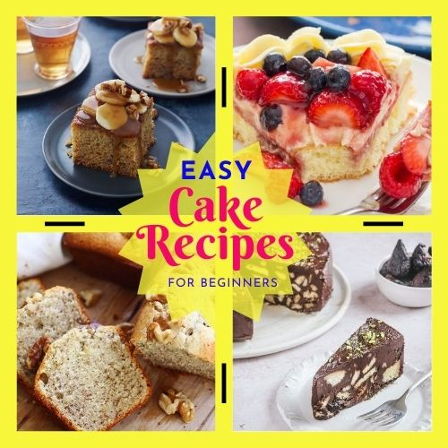 Easy Cake Recipes For Beginners