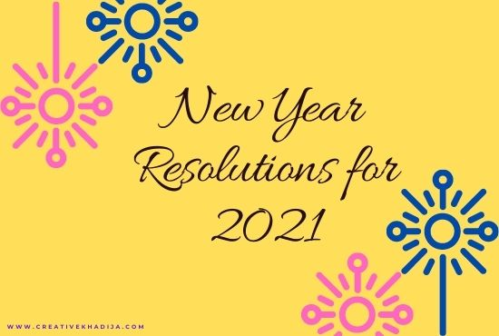 My New Year Resolutions for 2021